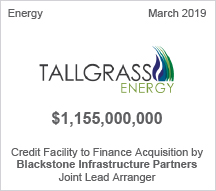 TallGrass Energy - $1.155 billion Credit Facility to Finance Acquisition by Blackstone Infrastructure Partners - Joint Lead Arranger